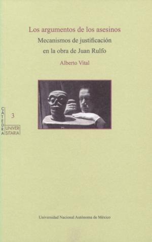 Los argumentos de los asesinos. Mecanismos de justificación en la obra de Juan Rulfo