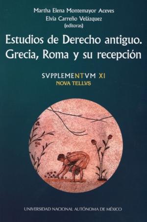 Estudios de Derecho antiguo. Grecia, Roma y su recepción. SVPPLEMENTVM XI. NOVA TELLVS