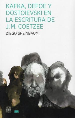 Kafka, Defoe y Dostoievski en la escritura de J. M. Coetzee