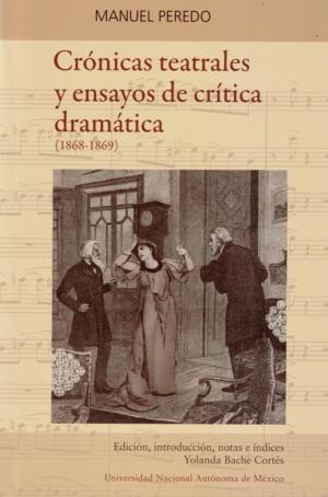 Cr�nicas teatrales y ensayos de cr�tica dram�tica (1868-1869)