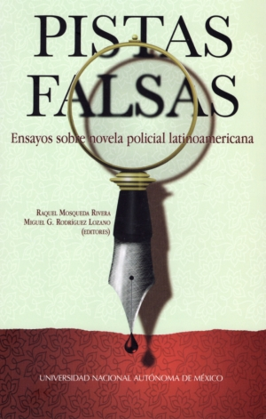 Pistas falsas. Ensayos sobre novela policial latinoamericana