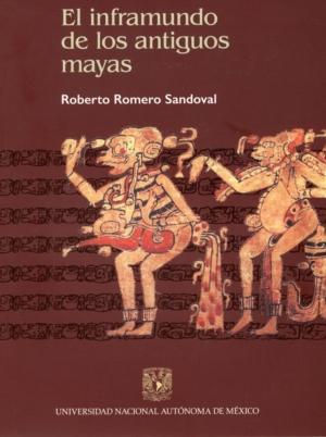 El inframundo de los antiguos mayas