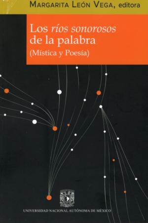 Los ríos sonorosos de la palabra (Mística y Poesía)