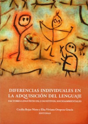 Diferencias individuales en la adquisición del lenguaje. Factores lingüísticos, cognitivos, socioambientales