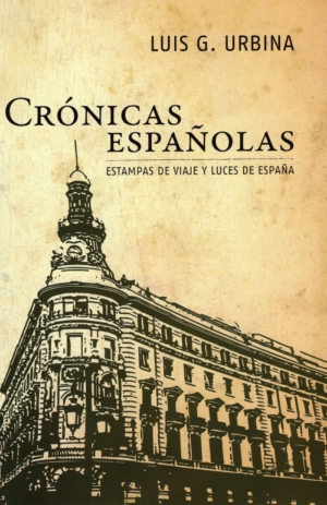Crónicas españolas. Estampas de viaje y luces de España