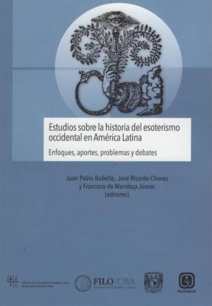 Estudios sobre la historia del esoterismo occidental en América Latina. Enfoques, aportes, problemas y debates