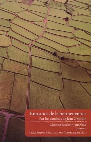 Entornos de la hermenéutica. Por los caminos de Jean Grondin