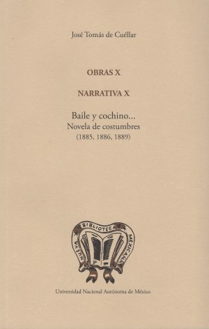 Obras X. Narrativa X. Baile y cochino...(1885, 1886, 1889). Novela de costumbres