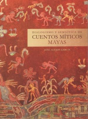 Dialogismo y semiótica de cuentos míticos mayas