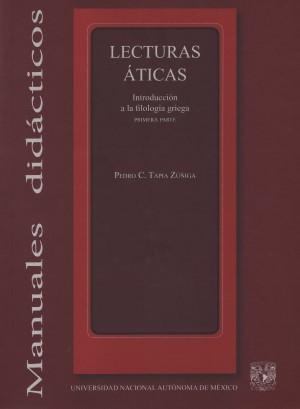 Lecturas áticas. Introducción a la filología griega. Primera parte