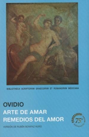 Arte de amar. Remedios del amor. Ovidio