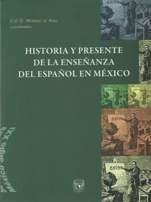 Historia y presente de la enseñanza del español en México