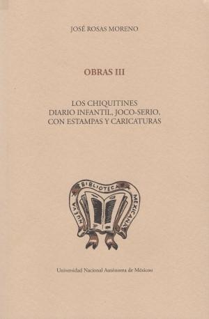 Obras III. Los Chiquitines. Diario infantil, Joco-serio, con Estampas y Caricaturas