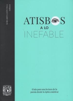 Atisbos a lo inefable (Guía para una lectura de la poesía desde la óptica mística)