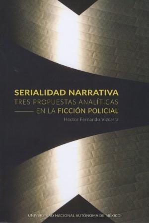 Serialidad narrativa. Tres propuestas analíticas en la ficción policial