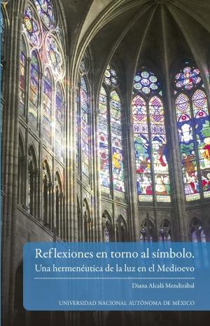 Reflexiones en torno al símbolo. Una hermenéutica de la luz en el medioevo