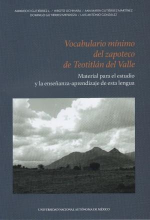 Vocabulario mínimo del zapoteco de Teotitlán del Valle: material para el estudio y la enseñanza-aprendizaje de esta lengua