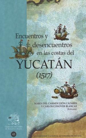 Encuentros y desencuentros en las costas del Yucatán (1517)