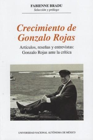 Crecimiento de Gonzalo Rojas. Artículos, reseñas y entrevistas: Gonzalo Rojas ante la crítica