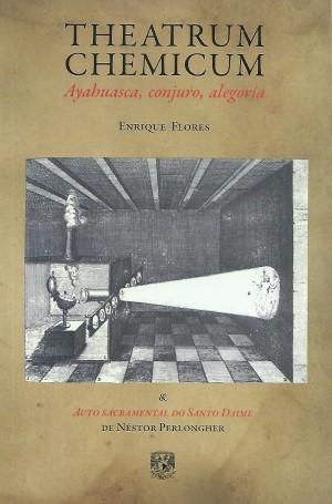 Theatrum chemicum. Ayahuasca, conjuro, alegoría