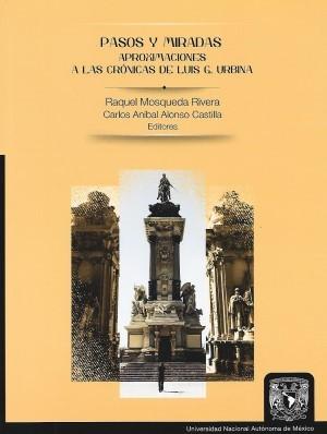 Pasos y miradas. Aproximaciones a las crónicas de Luis G. Urbina