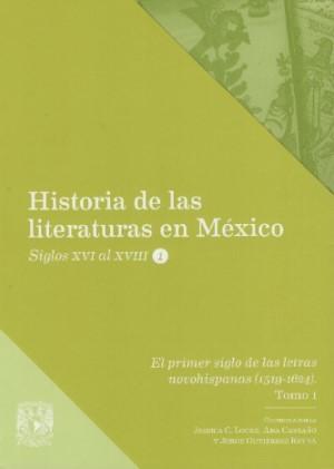 El primer siglo de las letras novohispanas (1519-1624) Tomo 1