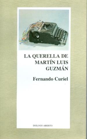 La querella de Martín Luis Guzmán