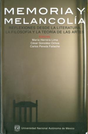 Memoria y Melancolía. Reflexiones desde la literatura, la filosofía y la teoría de las artes