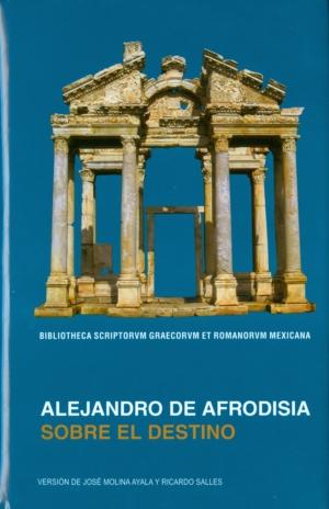 Sobre el destino. Alejandro de Afrodisia