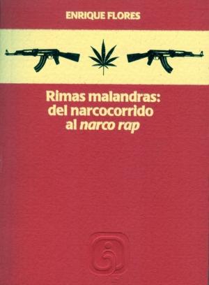 Rimas malandras: del narcocorrido al narco rap