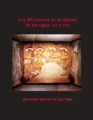 Los difrasismos en el náhuatl de los siglos XVI y XVII