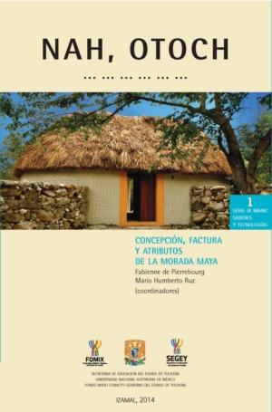 Nah, otoch. Concepci�n, factura y atributos de la morada maya