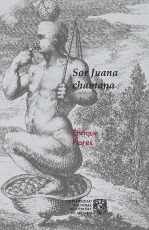 Sor Juana chamana