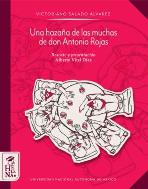 Una haza�a de muchas de don Antonio Rojas y otras historias