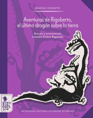 Aventuras de Rigoberto, el último dragón sobre la tierra. Un cuento para niños
