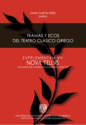 Tramas y ecos del teatro cl�sico griego. SVPPLEMENTVM VII. NOVA TELLVS