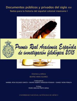 Documentos públicos y privados del siglo XVI. Textos para la historia del español colonial mexicano I