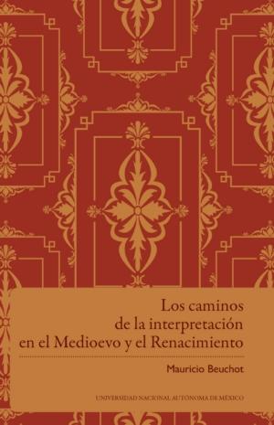 Los caminos de la interpretación en el Medioevo y el Renacimiento