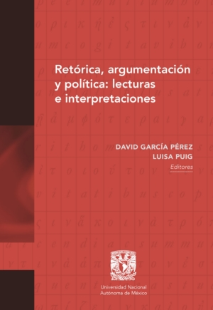 Ret�rica, argumentaci�n y pol�tica: lecturas e interpretaciones