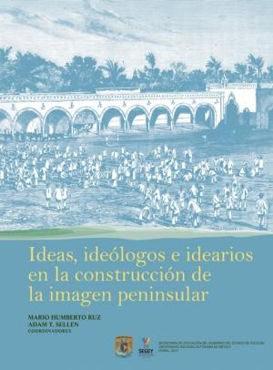 Ideas, ideólogos e idearios en la construcción de la imagen peninsular
