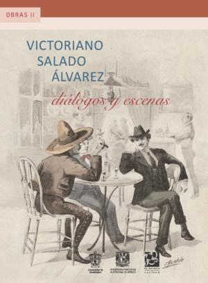 Obras II. Diálogos y escenas. Victoriano Salado Álvarez