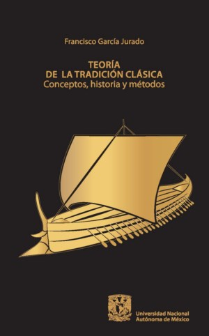 Teoría de la tradición clásica. Conceptos, historia y métodos