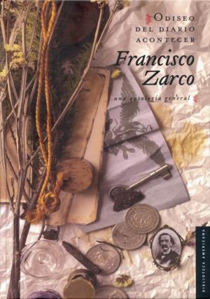 Odiseo del diario acontecer. Francisco Zarco. Una antología general