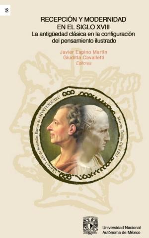 Recepción y modernidad en el siglo XVIII. La antigüedad clásica en la configuración del pensamiento ilustrado