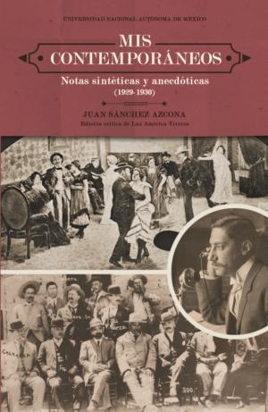 Mis contemporáneos. Notas sintéticas y anecdóticas (1929-1930)