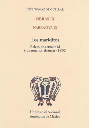 Obras IX. Narrativa IX. Los mariditos. Relato de actualidad y de muchos alcances (1890)